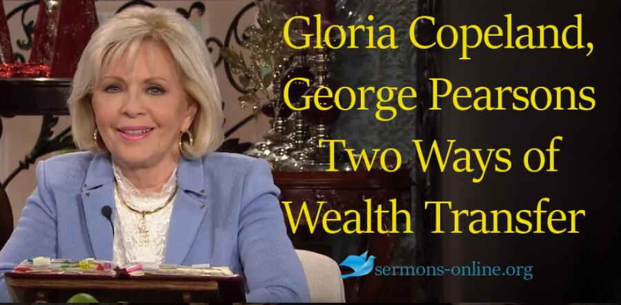 Two Ways of Wealth Transfer - Gloria Copeland and George Pearsons