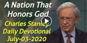 A Nation That Honors God – Charles Stanley Daily Devotional (July-03-2020)