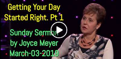 Getting Your Day Started Right Pt 1 - Joyce Meyer (March-03-2019)
