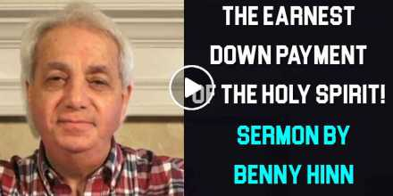 The Earnest Down Payment of The Holy Spirit! - Benny Hinn (October-26-2020)