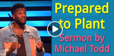 Michael Todd, Sunday Sermon (Aug 20, 2018) - Prepared to Plant // Planted Not Buried (Part 2)