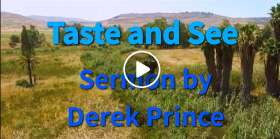 Taste and See - Derek Prince (April-24-2019)