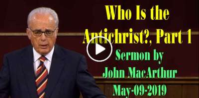 Who Is the Antichrist?, Part 1 - John MacArthur (May-09-2019)