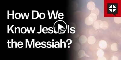 How Do We Know Jesus Is the Messiah?
