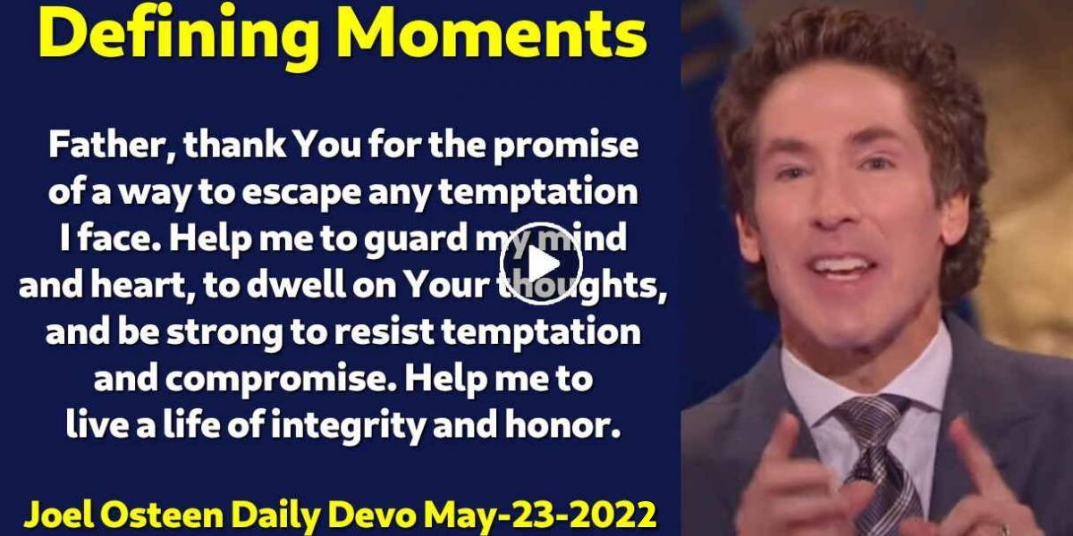 Defining Moments - Joel Osteen Daily Devotion (May-23-2020)