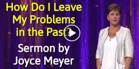 How Do I Leave My Problems in the Past? - Joyce Meyer (October-27-2020)