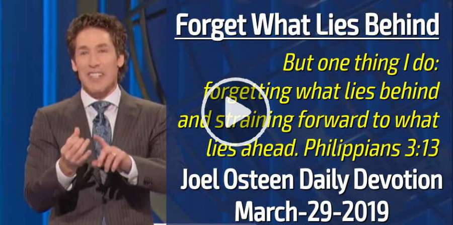 Forget What Lies Behind - Joel Osteen Daily Devotion (March-29-2019)