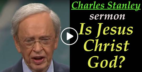 Charles Stanley Weekly Saturday sermon: Is Jesus Christ God? - March-16-2019
