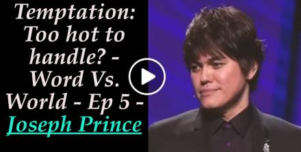 Temptation: Too hot to handle? - Word Vs. World - Ep 5 - Joseph Prince (June-27-2019)