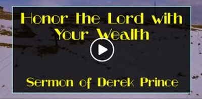 Honor the Lord with Your Wealth - Derek Prince (December-03-2018)