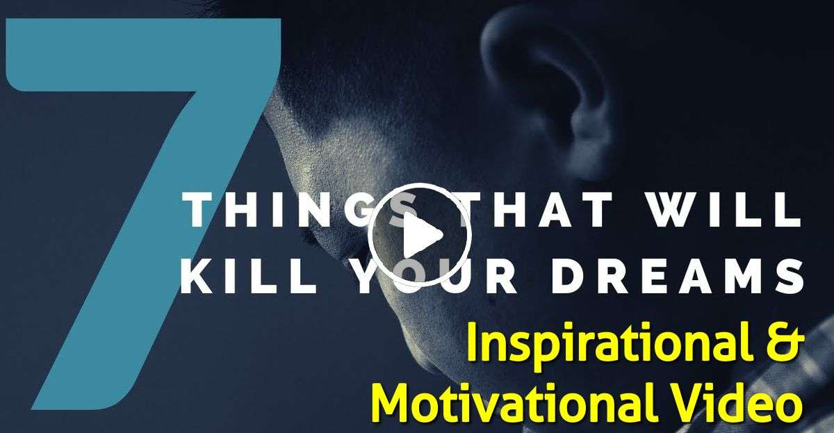 7 THINGS THAT WILL DESTROY YOUR DREAM - Inspirational & Motivational Video