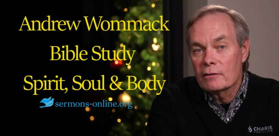 Andrew's Live Bible Study - Spirit, Soul & Body - Andrew Wommack