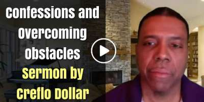 Confessions and Overcoming Obstacles - Creflo Dollar (April-25-2020)