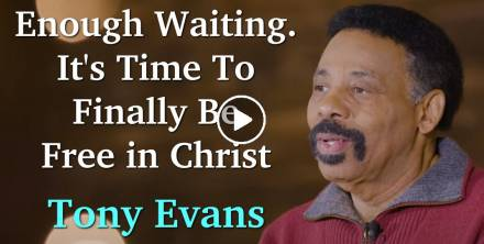 Enough Waiting. It's Time To Finally Be Free in Christ - Tony Evans (February-16-2021)