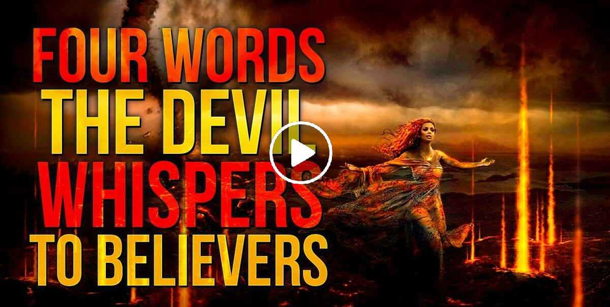 A Message To All Believers - Four Words The Devil Whispers To Believers - Christian Motivation