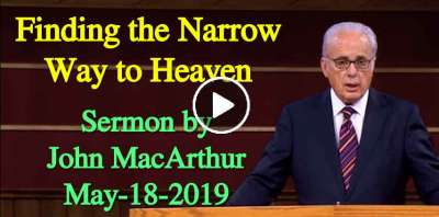 Finding the Narrow Way to Heaven - John MacArthur (May-18-2019)