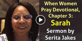 When Women Pray Devotional, Chapter 3: Sarah - Serita Jakes (October-25-2020)