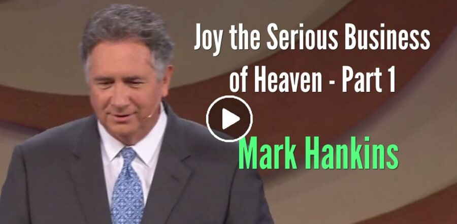 Mark Hankins - Joy the Serious Business of Heaven Part 1