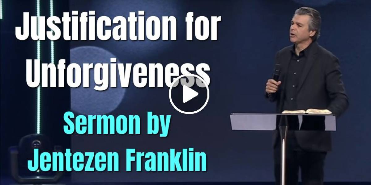 """Justification for Unforgiveness"" with Jentezen Franklin (May-04-2018)"