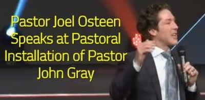 Pastor Joel Osteen Speaks at Pastoral Installation of Pastor John Gray