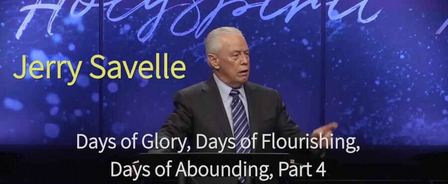Days of Glory, Days of Flourishing, Days of Abounding, Part 4 - Jerry Savelle (27-Jan-2018)