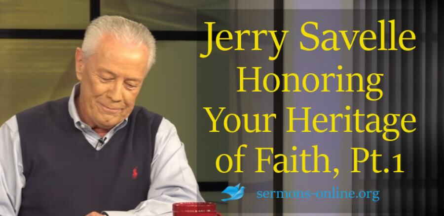 Honoring Your Heritage Of Faith Part 1 Jerry Savelle Richard Roberts