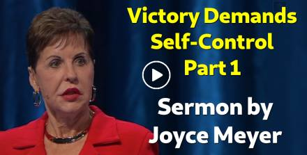 Victory Demands Self-Control - Part 1 - Joyce Meyer (February-21-2019)
