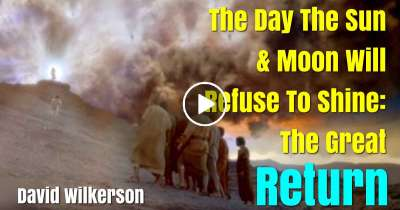 The Day The the Sun & Moon Will Refuse To Shine: The Great Return - David Wilkerson