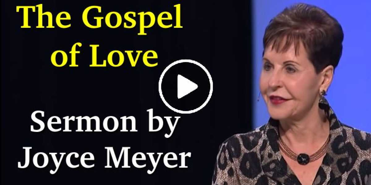 The Gospel of Love - Enjoying Everyday Life Joyce Meyer