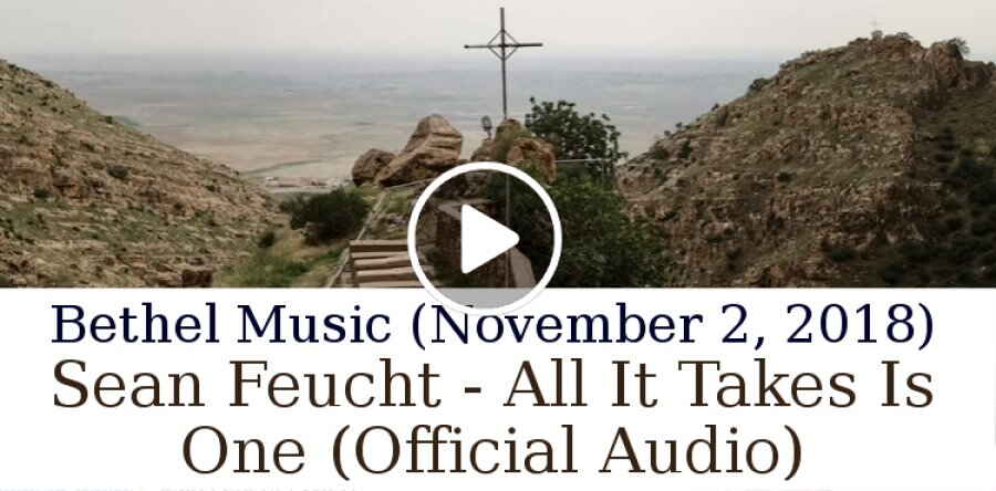 Bethel Music (November 2, 2018) - Sean Feucht - All It Takes Is One (Official Audio)