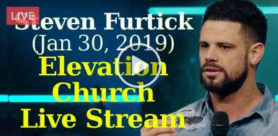 Steven Furtick (January-30-2019)  - Elevation Church Live Stream