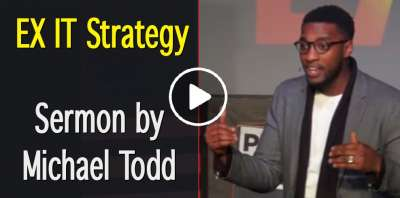 EX IT Strategy :: Pastor Michael Todd (April-11-2019)