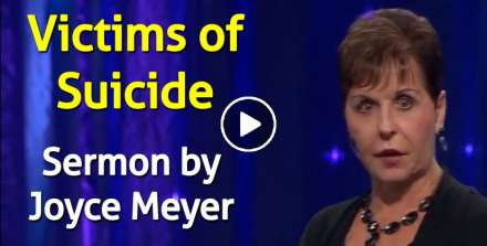 Joyce Meyer sermon Victims of Suicide - Enjoying Everyday Life online