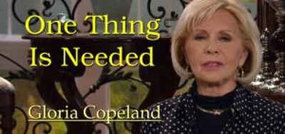 One Thing Is Needed - Gloria Copeland (04-03-2018)