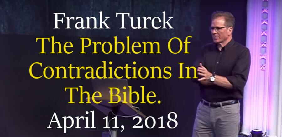 The Problem Of Contradictions In The Bible. April 11, 2018 - Frank Turek