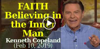 Faith—Believing in the Inner Man - Kenneth Copeland Ministries (February-10-2019)