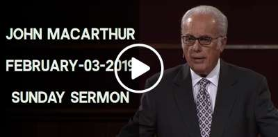 John MacArthur February-03-2019 Sunday Sermon