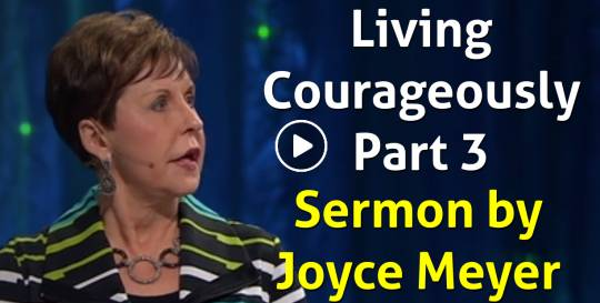 Living Courageously - Part 3 - Joyce Meyer (January-23-2019)