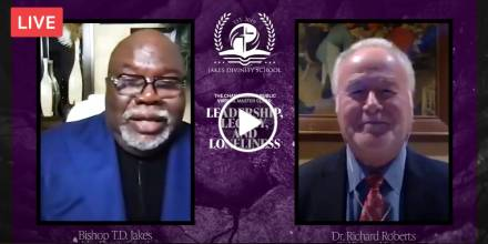 Leadership Legacy Loneliness - Bishop T.D. Jakes and Dr. Richard Roberts (February-15-2021)