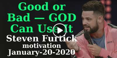 Good or Bad — God Can Use It - Steven Furtick motivation (January-20-2020)