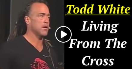 Todd White - Living From The Cross (January-13-2021)