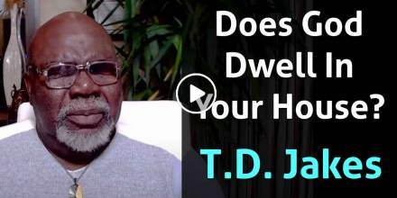 Does God Dwell In Your House? - T.D. Jakes (February-05-2021)