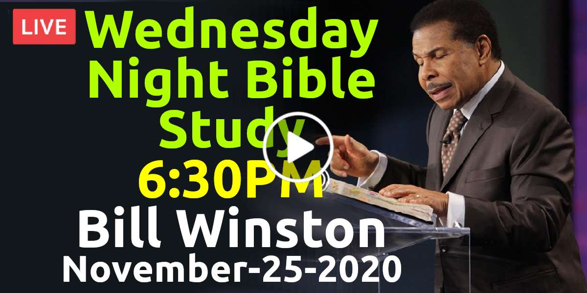 Wednesday Night Bible Study - Bill Winston Ministries, Live Stream (November-25-2020)