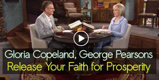 Gloria Copeland, George Pearsons - Release Your Faith for Prosperity