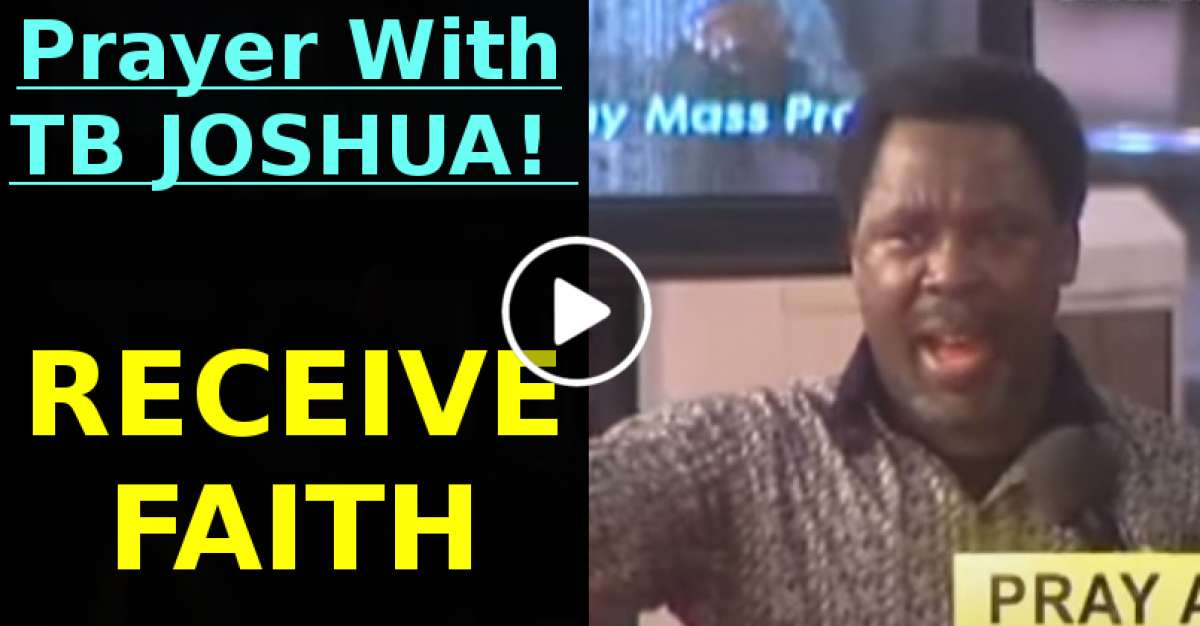 RECEIVE FAITH!!! Prayer With TB JOSHUA! (November-27-2020)