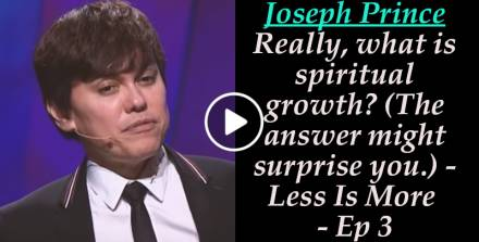 Really, what is spiritual growth? (The answer might surprise you.) - Less Is More - Ep 3 - Joseph Prince (April-21-2019)