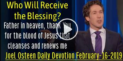 Who Will Receive the Blessing? - Joel Osteen Daily Devotion (February-16-2019)