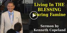 Living In THE BLESSING During Famine - Kenneth Copeland (September-22-2020)