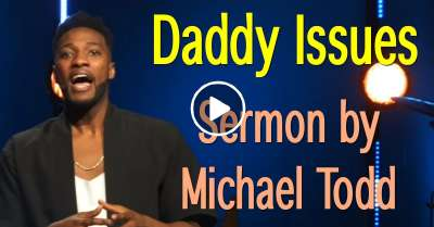 Michael Todd - Sunday Sermon February-11-2019 - Daddy Issues // All Strings Attached (Part 1)