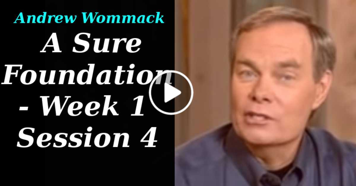 Andrew Wommack: A Sure Foundation - Week 1 - Session 4 (June-15-2020)